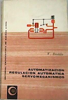 Automatización, Regulación Automática, Servomecanismos. Traducción de Iris: BROÏDA, V.-