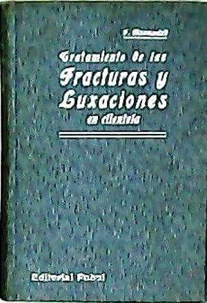 Tratamiento de las fracturas y luxaciones en: MASMONTEIL, Fernando.-