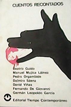 M. Mújica Láinez, D. Sáenz, P. Orgambide,: CUENTOS RECONTADOS.-