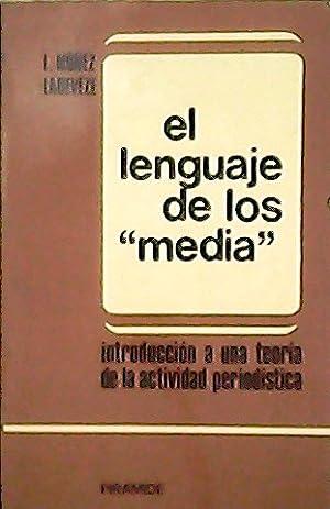 """El lenguaje de los """"media"""" introducción a: LADEVEZE, Luis Nunez.-"""
