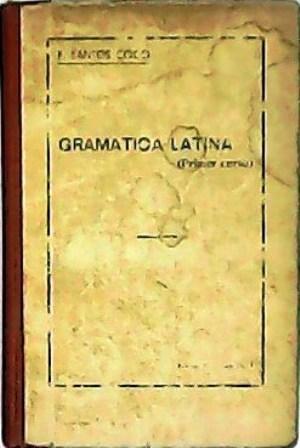Gramática latina (Primer curso): Fonética, morfología y: SANTOS COCO, F.-