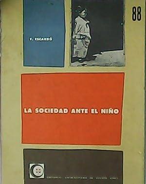 La sociedad ante el niño.: ESCARDÓ, Florencio.-