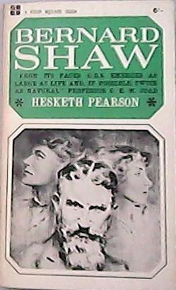 "Bernard Shaw. ""It is a grat book: PEARSON, Hesketh.-"