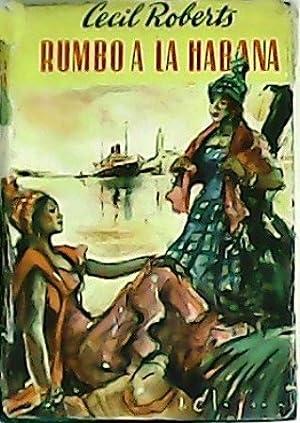 Rumbo a La Habana.: ROBERTS, Cecil.-