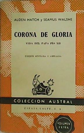 Corona de Gloria. Vida del Papa Pío: HATCH, Alden y