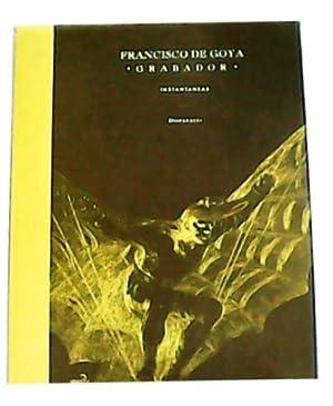 Francisco de Goya, grabador / Instantáneas: Disparates.: VV. AA.-