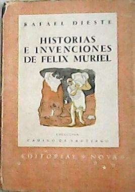Historias E Invenciones De Felix Muriel.: DIESTE, Rafael.-