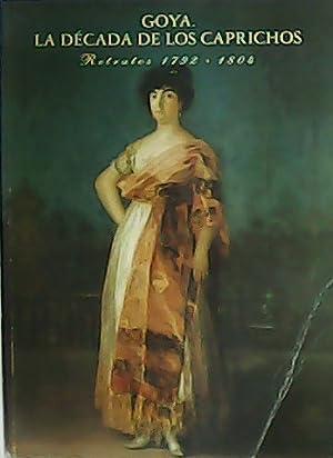 Goya: La década de los Caprichos. Retratos: GLENDINNING, Nigel.-