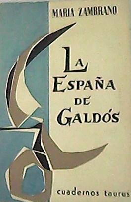 La Espana De Galdos.: ZAMBRANO, Maria.-