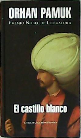 El castillo blanco. Traducción de Rafael Carpintero.: PAMUK, Orhan.-