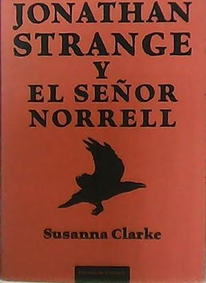 Jonathan Strange y el Señor Norrell.: CLARKE, Susanna.-