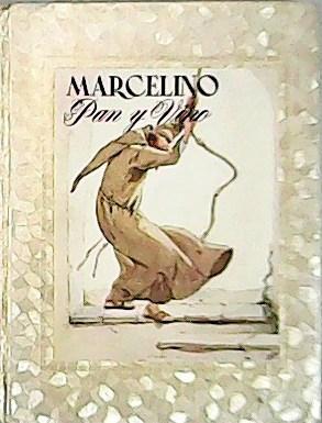 Marcelino pan y vino.: SÁNCHEZ SILVA, José