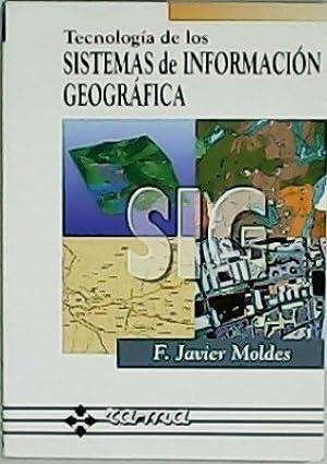 Tecnología de los sistemas de información geográfica.: MOLDES TEO, F.