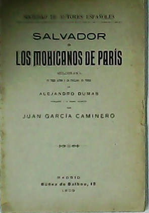 Salvador o Los Mohicanos de París. Melodrama: DUMAS, Alejandro.-