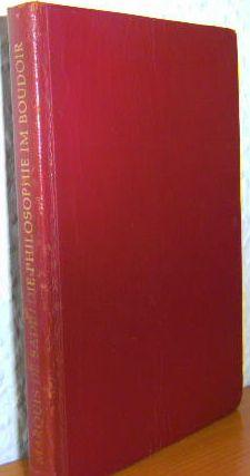 DIE PHILOSOPHIE IM BOUDOIR oder Die lasterhaften: Marquis de Sade: