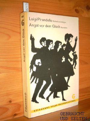 Angst vor dem Glück : Novellen. Luigi: Pirandello, Luigi und