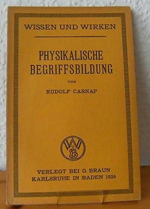 PHYSIKALISCHE BEGRIFFSBILDUNG Wissen und Wirken, Einzelschriften zu den Grundfragen des Erkennens ...
