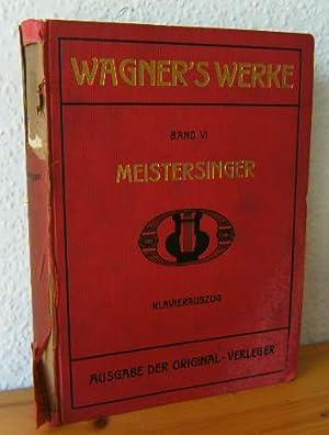 Wagner's Werke Band VI DIE MEISTERSINGER VON NÜRNBERG. Vollständiger Klavierauszug ...