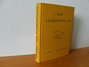 DER SCORESBYSUND. Drei Jahre Forschungsreisen an der Ostküste Grönlands.: Pedersen, Alwin...