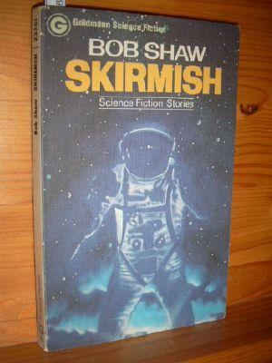 Skirmish : Science fiction stories = Cosmic kaleidoscope. [Ins Dt. übertr. von Tony Westermayr], ...
