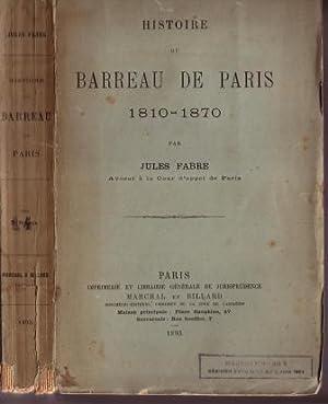 LE BARREAU DE PARIS 1810-1870 Par Jules Fabre avocat à la Cour d'appel de Paris. ...