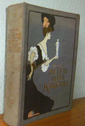 DIE FRAU IN DER KARIKATUR. Mit 446 Textillustrationen und 60 Beilagen.: Fuchs, Eduard: