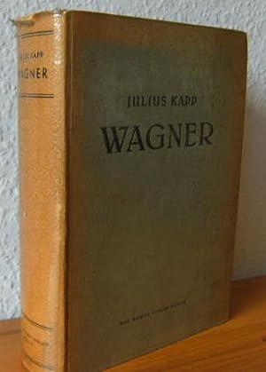 Richard Wagner. Eine Biographie. Mit 156 Bildern. Völlige Neuausgabe.: Kapp, Julius.: