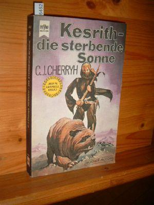 Kesrith - die sterbende Sonne. Duncan-Trilogie. Heyne-Bücher : [06], Science-fiction , Nr. 3857,