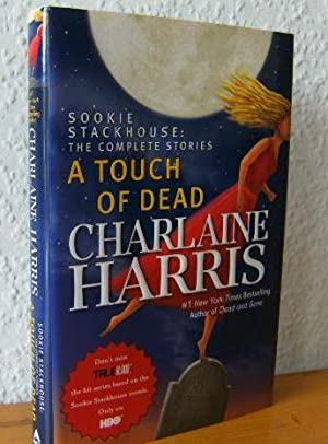A Touch of Dead Sookie Stackhouse: the complete stories