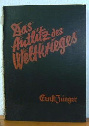 Das Antlitz des Weltkrieges. Fronterlebnisse deutscher Soldaten. Mit etwa 200 photographishen ...