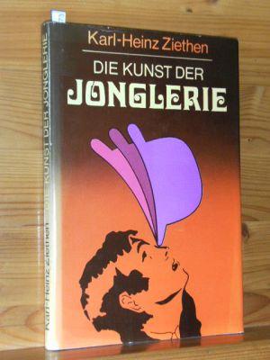 Die Kunst der Jonglerie.: Ziethen, Karl-Heinz: