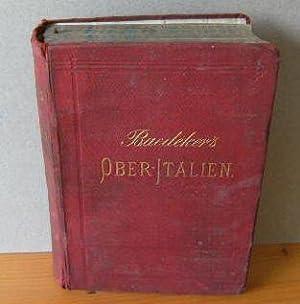 ITALIEN: Handbuch für Reisende. Erster Theil: Ober-Italien: Baedeker, K[arl]: