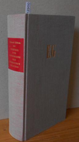 Verfall und Untergang des römischen Reiches. Hrsg.: Gibbon, Edward: