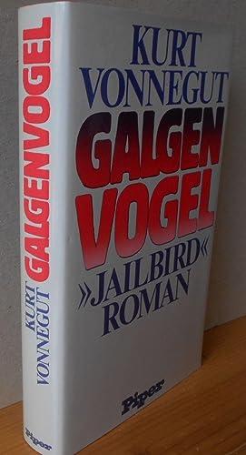 """GALGENVOGEL - """"JAILBIRD"""" ROMAN. Aus dem Amerikanischen: Vonnegut, Kurt:"""