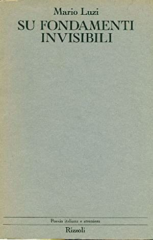 Su fondamenti invisibili: LUZI, MARIO (CASTELLO,