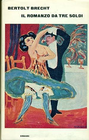 Il romanzo da tre soldi: BRECHT, Bertolt (Augusta,