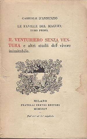 Le faville del maglio. Tomo I: Il: D'ANNUNZIO, Gabriele (Pescara,