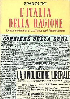 L'Italia della ragione. Lotta politica e cultura: SPADOLINI Giovanni