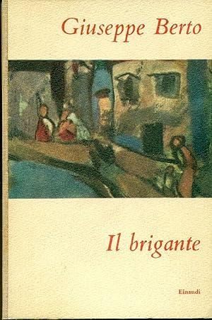 Il brigante: BERTO, Giuseppe (Mogliano