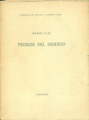 Primizie del deserto: LUZI, MARIO (CASTELLO,