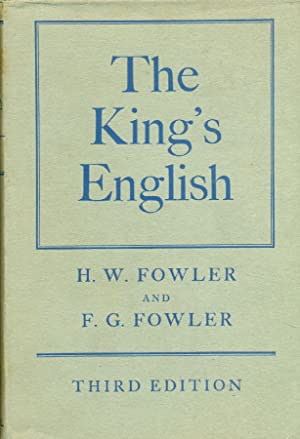 The king's english: FOWLER H.W. And