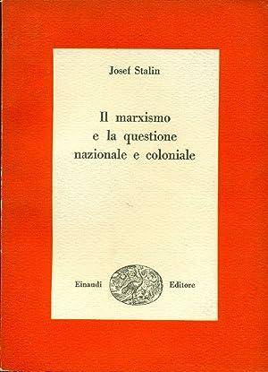Il marxismo e la questione nazionale e: STALIN Josef