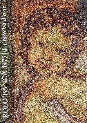 Rolo Banca 1473. La raccolta d'arte: SCOLARO Michela (a