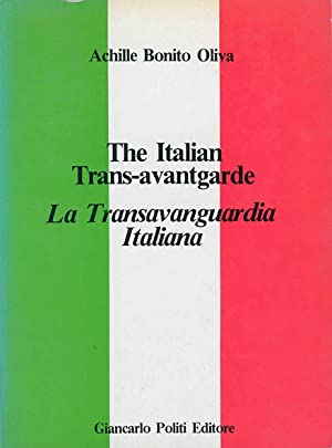 The Italian Trans-avantgarde. La Transavanguardia Italiana: BONITO OLIVA, Achille