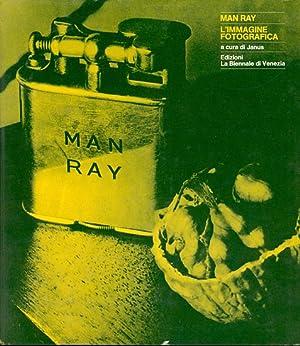 Man Ray. L'immagine fotografica: MAN RAY -