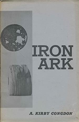 Iron Ark. A Bestiary: KIRBY CONGDON A.