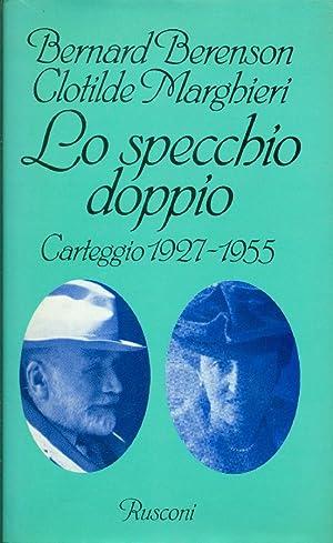 Lo specchio doppio. Carteggio 1927-1955: BERENSON Bernard, MARGHIERI