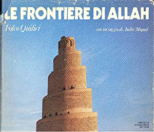 Le frontiere di Allah: QUILICI Folco
