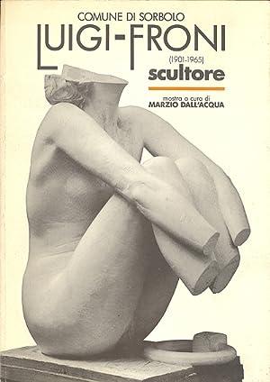 Luigi Froni Scultore (1901 - 1965): FRONI - Dall'Acqua