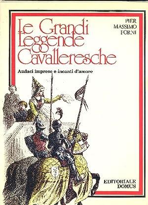 Le Grandi Leggende Cavalleresche (Audaci imprese e: FORNI Pier Massimo